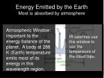 energy emitted by the earth most is absorbed by atmosphere