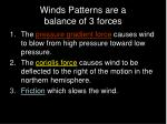 winds patterns are a balance of 3 forces