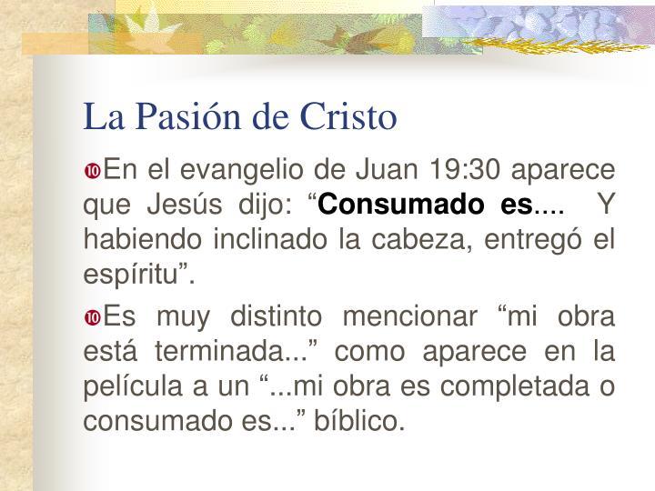 """En el evangelio de Juan 19:30 aparece que Jesús dijo: """""""