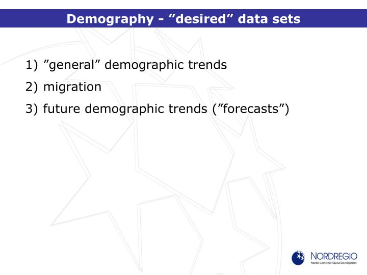 "Demography - ""desired"" data sets"