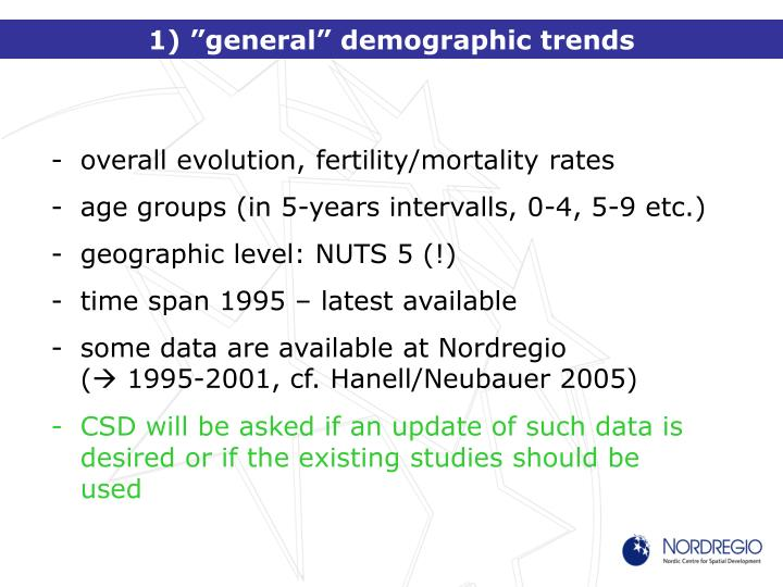 "1) ""general"" demographic trends"
