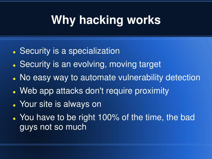 Why hacking works