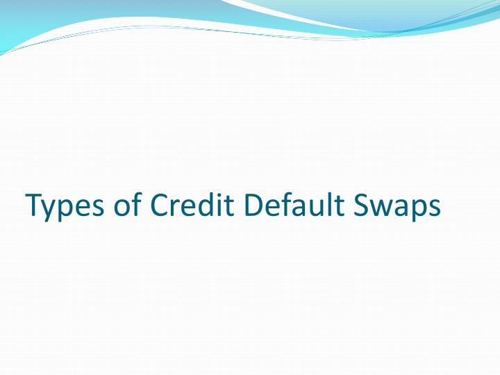 Types of Credit Default Swaps