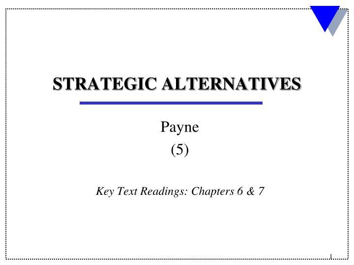 STRATEGIC ALTERNATIVES
