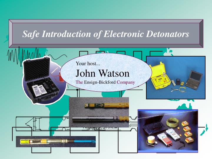 Safe Introduction of Electronic Detonators
