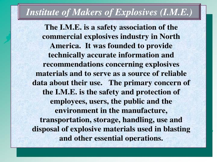 Institute of Makers of Explosives (I.M.E.)