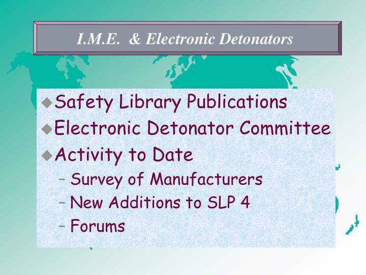 I.M.E.  & Electronic Detonators