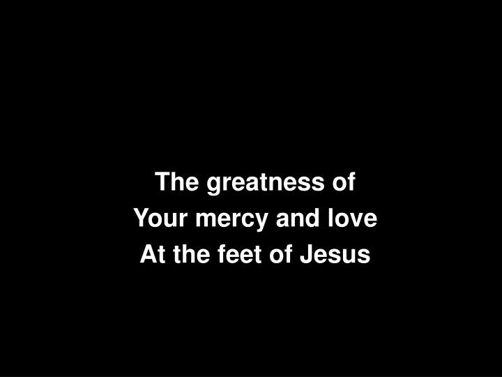 The greatness of