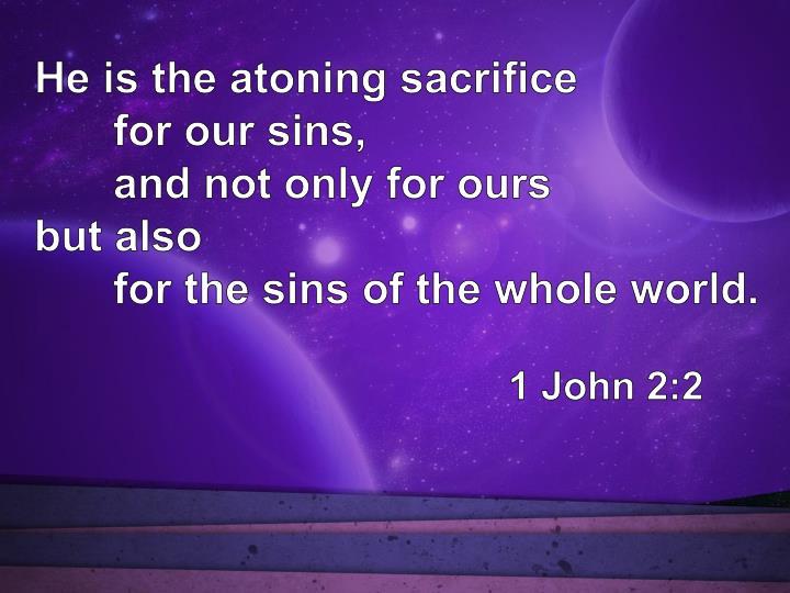 He is the atoning sacrifice