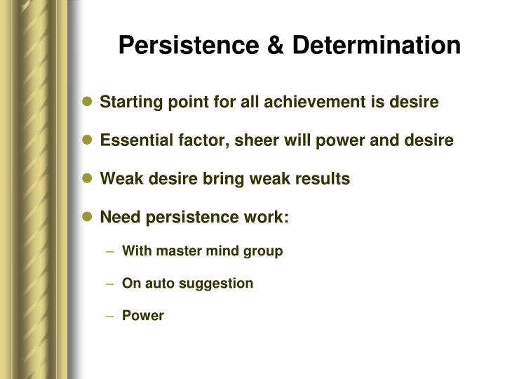 Persistence & Determination