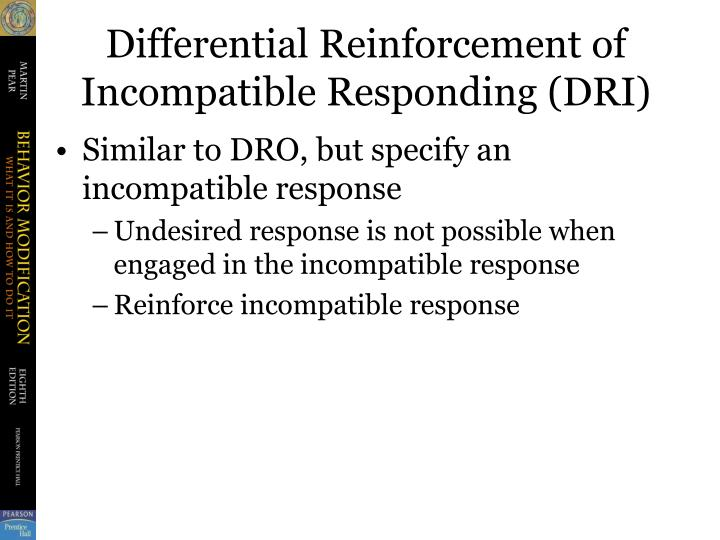 Differential Reinforcement of Incompatible Responding (DRI)