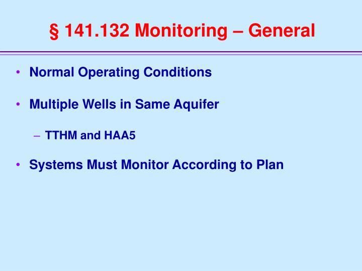 § 141.132 Monitoring – General