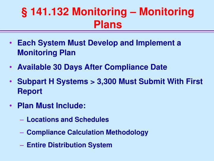 § 141.132 Monitoring – Monitoring Plans
