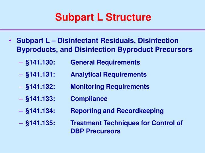 Subpart L Structure