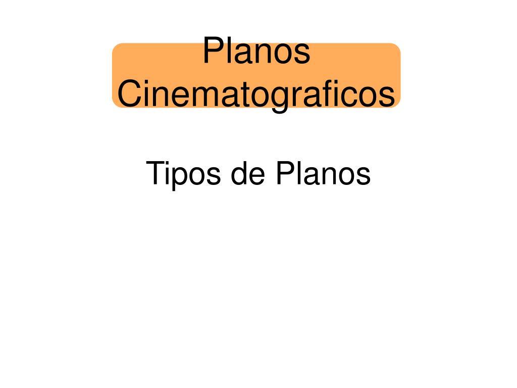 Planos Cinematograficos