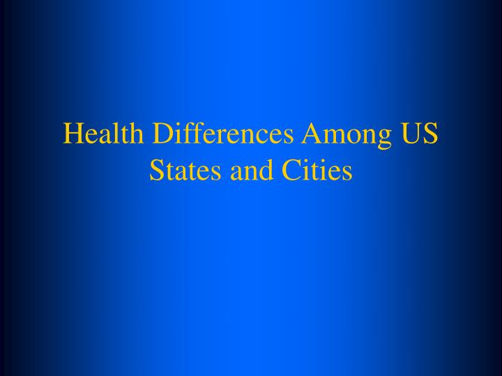 Health Differences Among US States and Cities