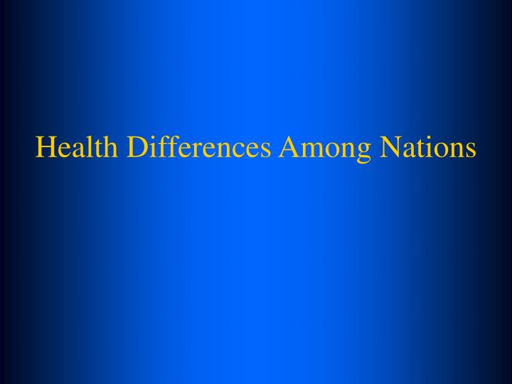 Health Differences Among Nations