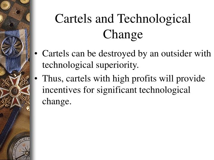 Cartels and Technological Change