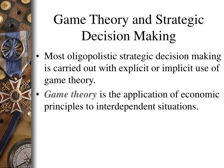 Game Theory and Strategic Decision Making
