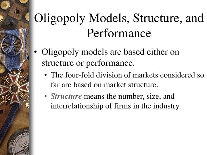 Oligopoly Models, Structure, and Performance