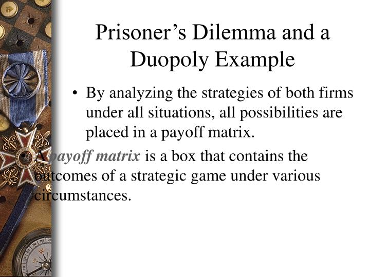 Prisoner's Dilemma and a Duopoly Example