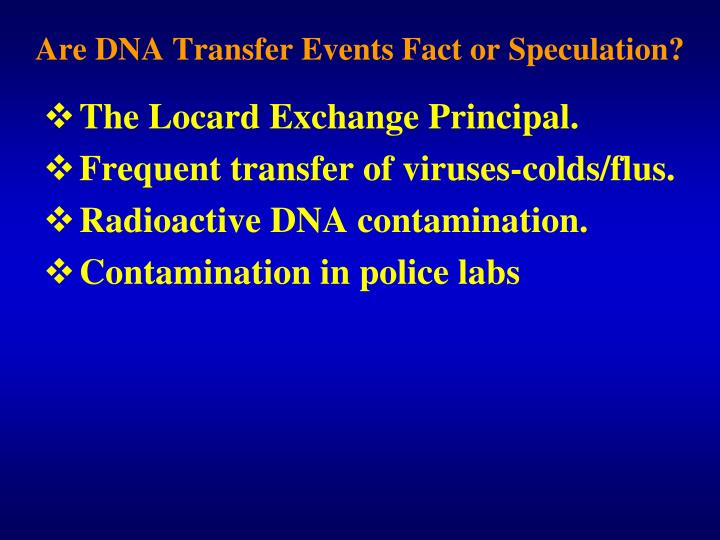 The Locard Exchange Principal.