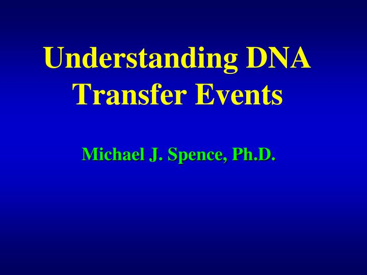 Understanding dna transfer events