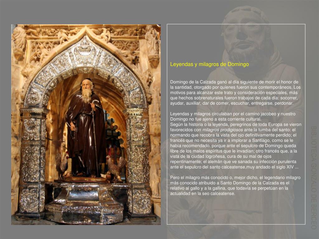 Domingo de la Calzada ganó al día siguiente de morir el honor de la santidad,