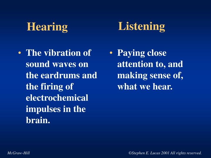 The vibration of sound waves on the eardrums and the firing of electrochemical impulses in the brain...