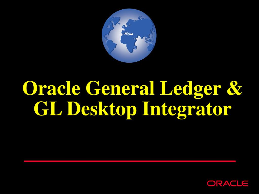 Oracle General Ledger & GL Desktop Integrator