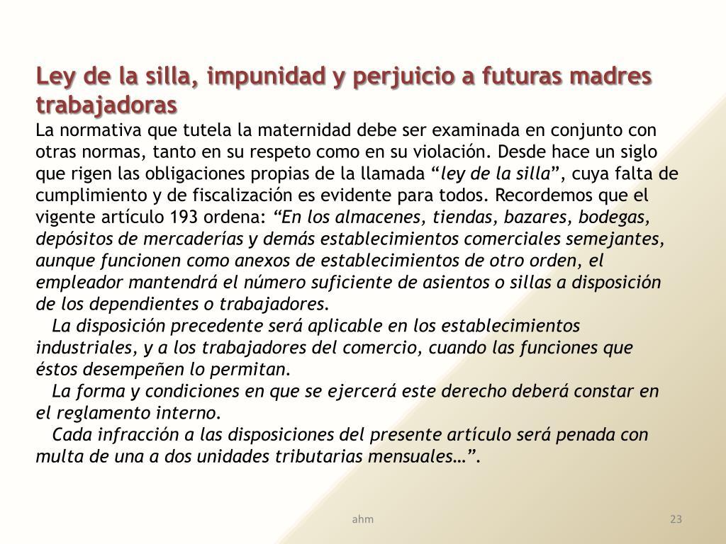 Ley de la silla, impunidad y perjuicio a futuras madres trabajadoras