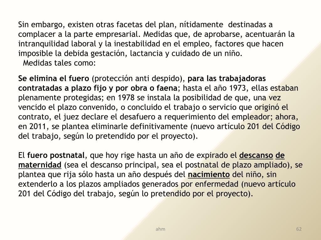 Sin embargo, existen otras facetas del plan, nítidamente  destinadas a complacer a la parte empresarial.