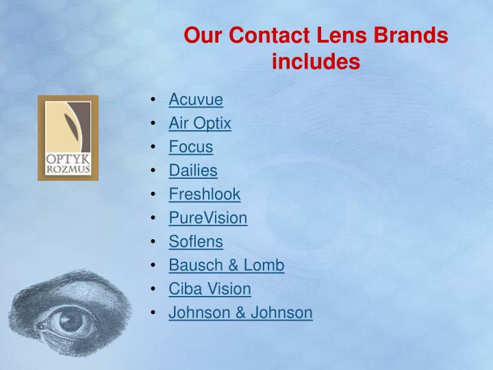 Our contact lens brands includes