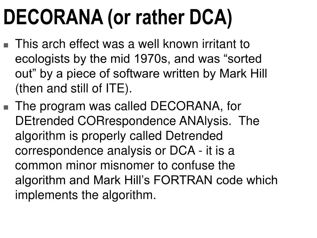 DECORANA (or rather DCA)