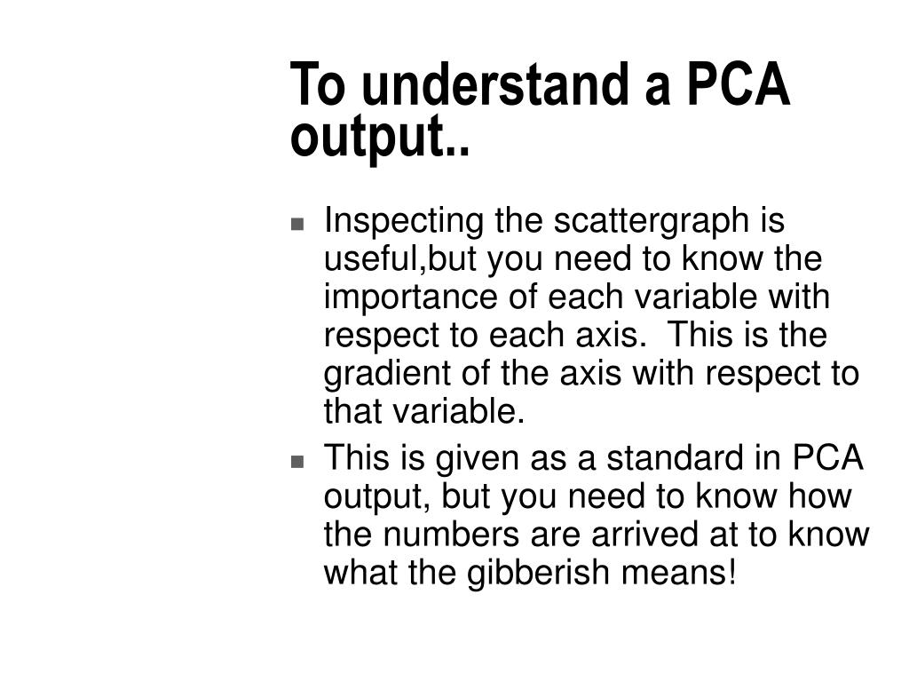 To understand a PCA output..