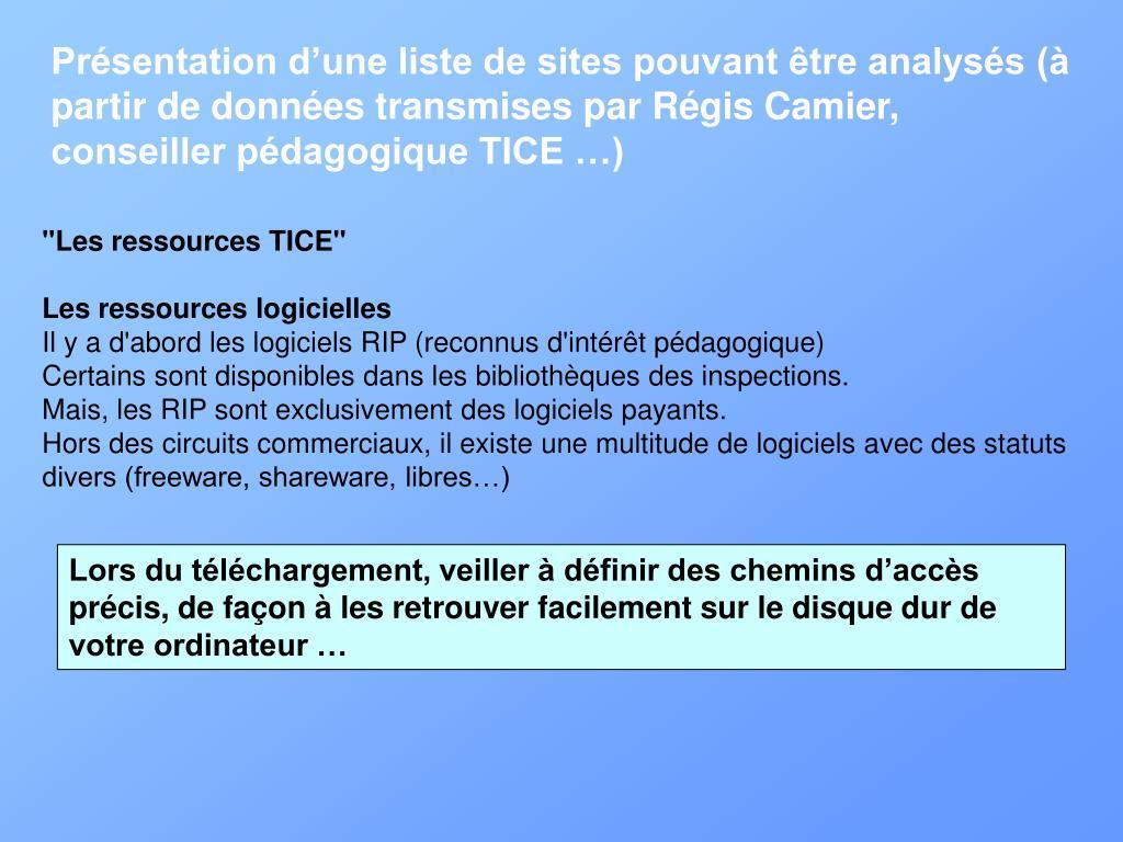 Présentation d'une liste de sites pouvant être analysés (à partir de données transmises par Régis Camier, conseiller pédagogique TICE …)