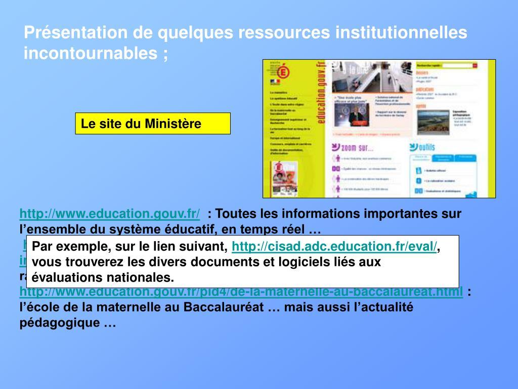 Présentation de quelques ressources institutionnelles incontournables;