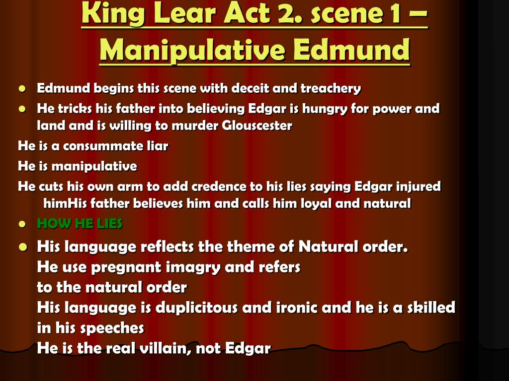 King Lear Act 2. scene 1 – ManipulativeEdmund