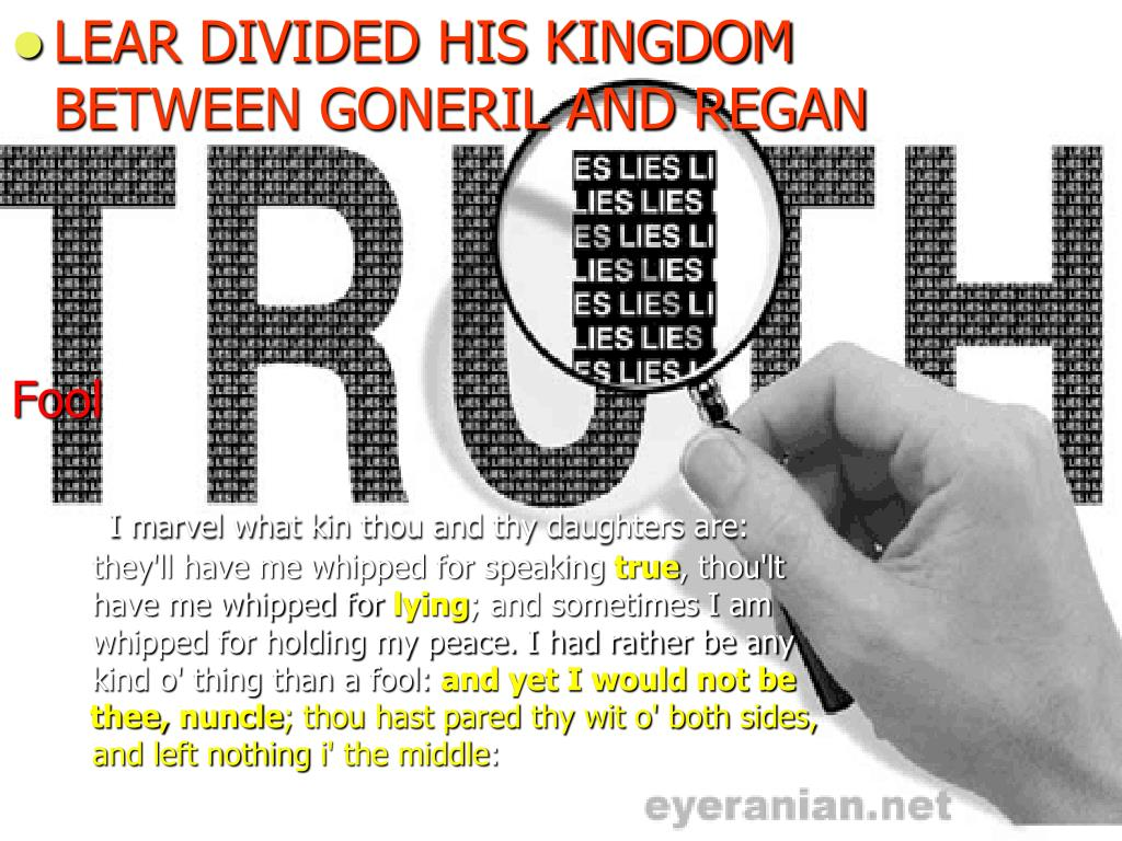 LEAR DIVIDED HIS KINGDOM BETWEEN GONERIL AND REGAN