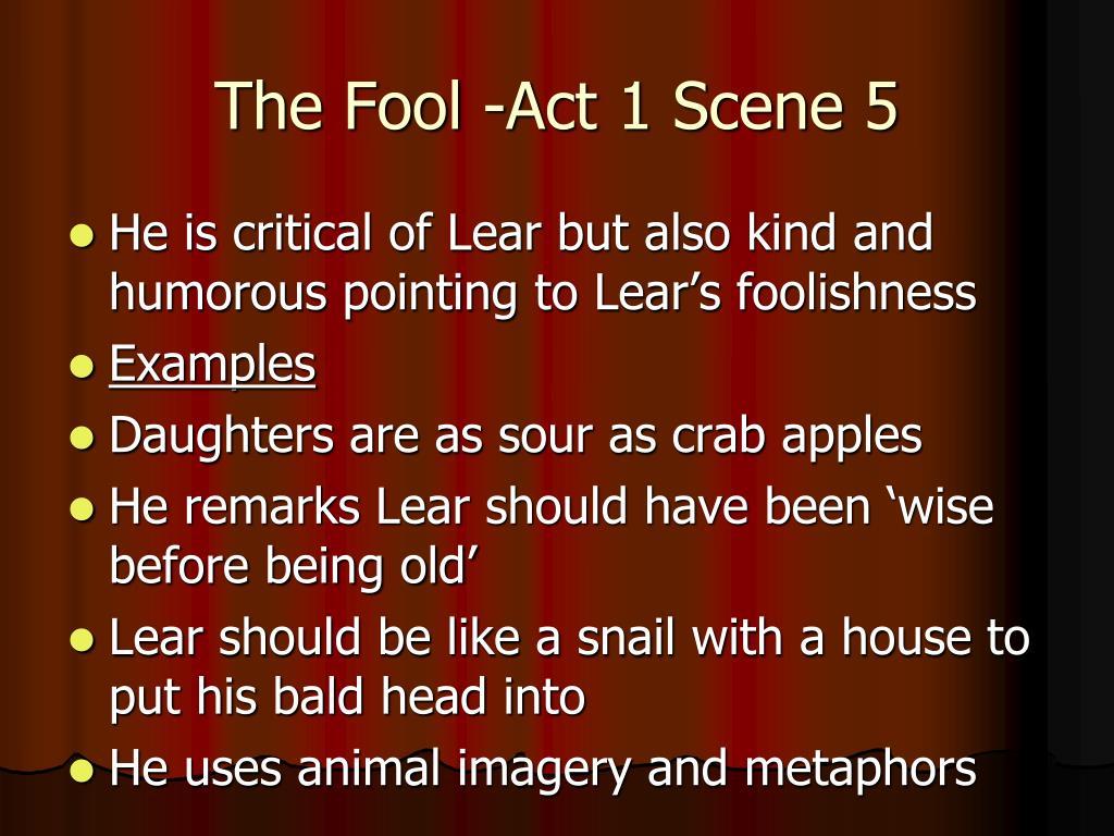 The Fool -Act 1 Scene 5