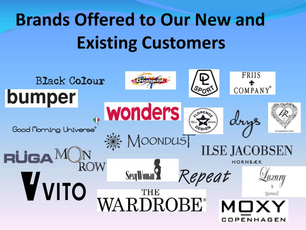 Brands Offered to Our New and Existing Customers