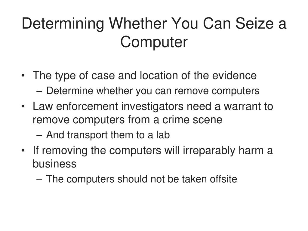 Determining Whether You Can Seize a Computer