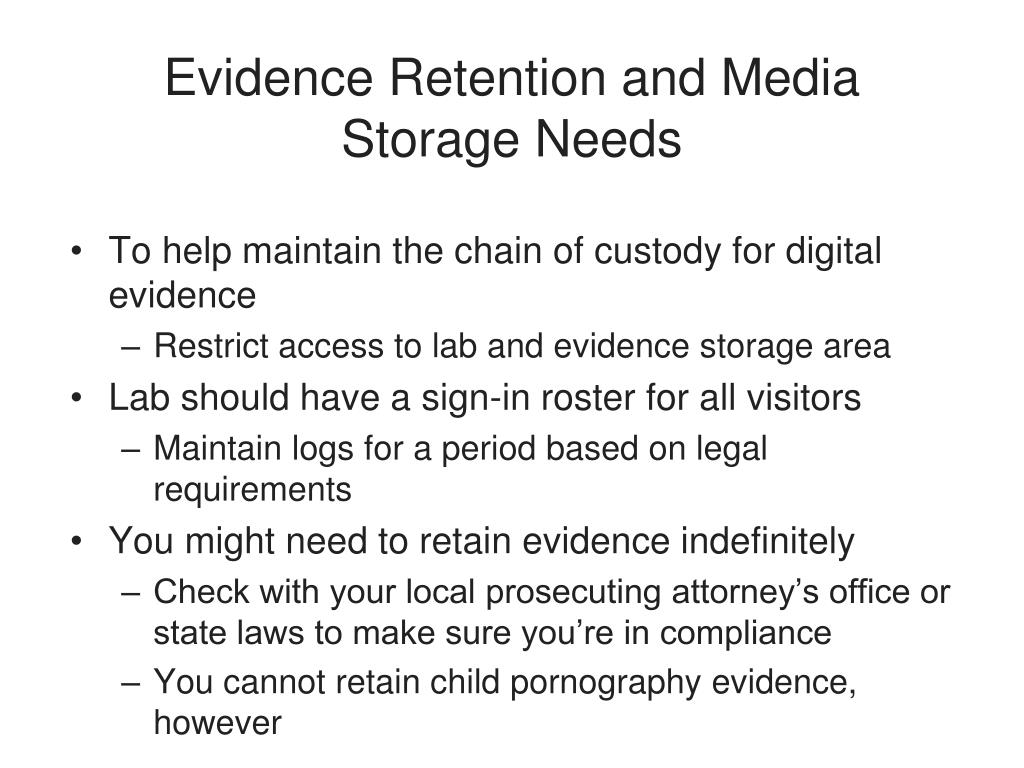 Evidence Retention and Media Storage Needs