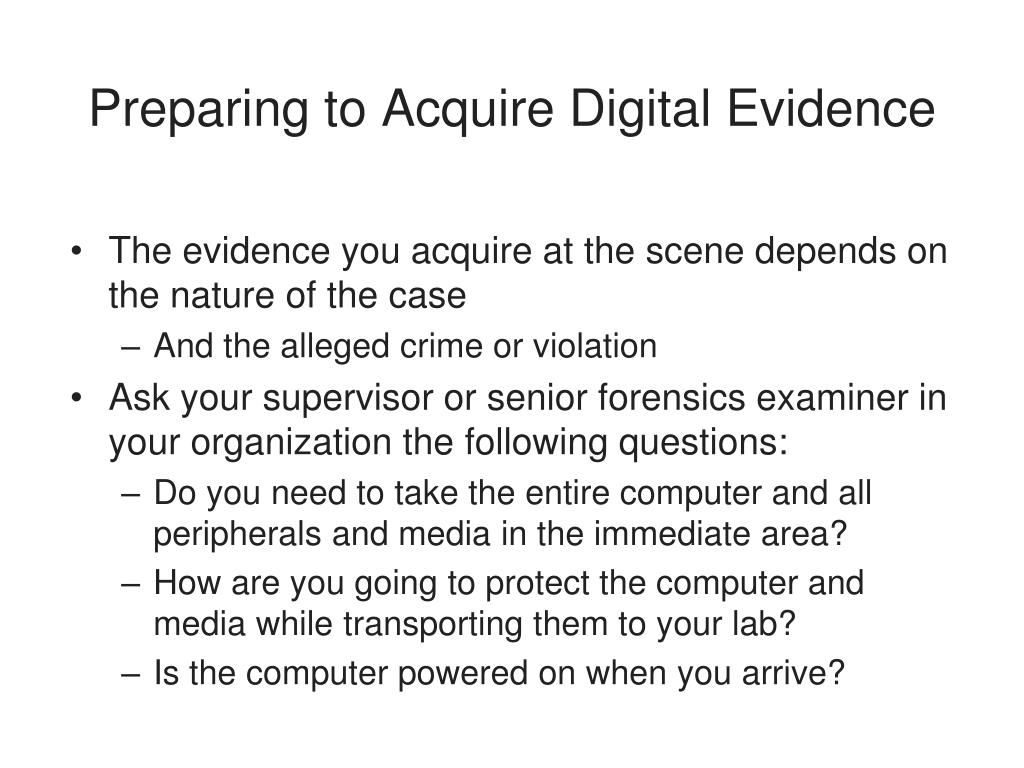 Preparing to Acquire Digital Evidence