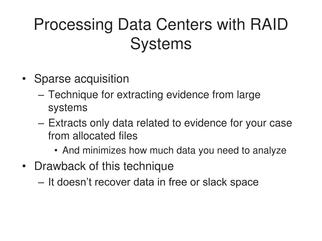 Processing Data Centers with RAID Systems