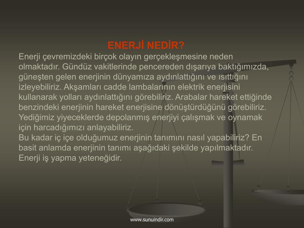 ENERJİ NEDİR?
