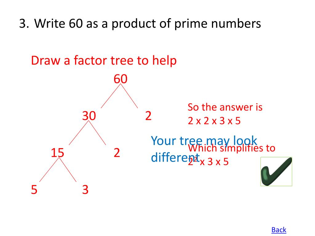 3. Write 60 as a product of prime numbers