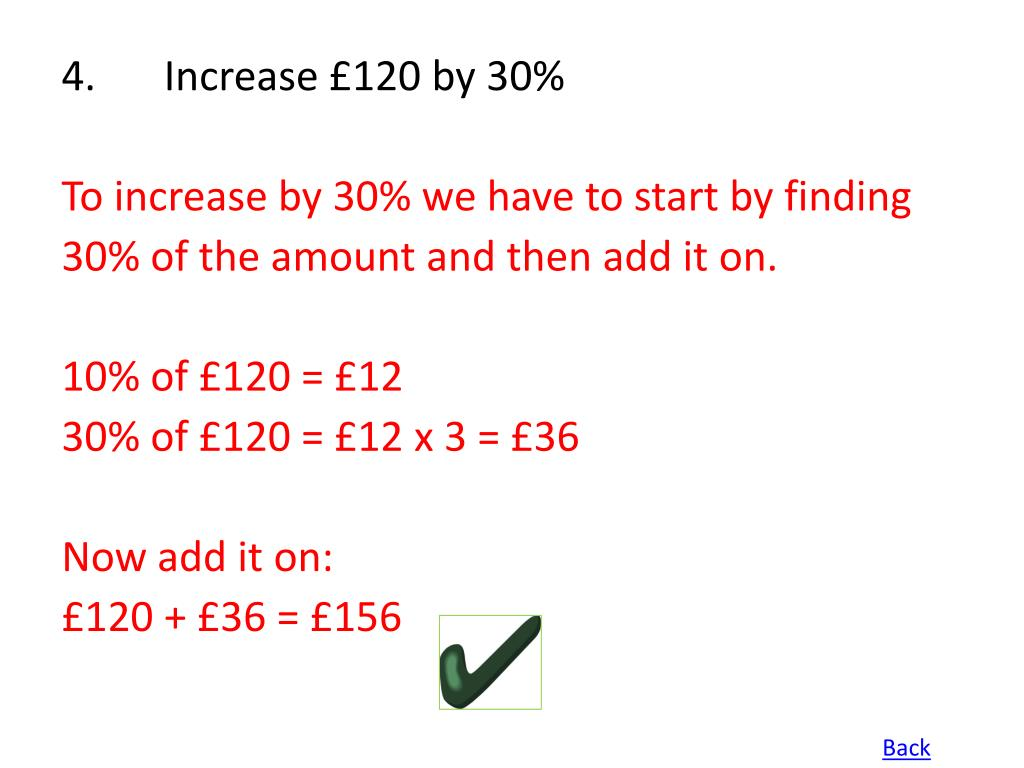 4.Increase £120 by 30%