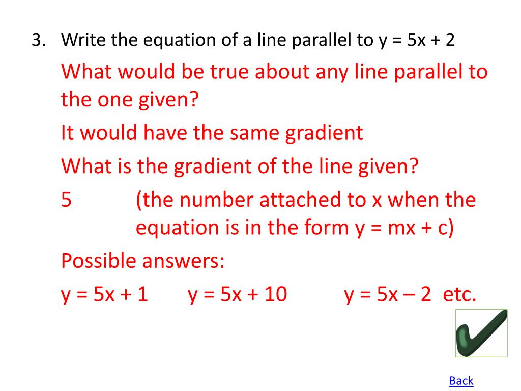 Write the equation of a line parallel to y = 5x + 2
