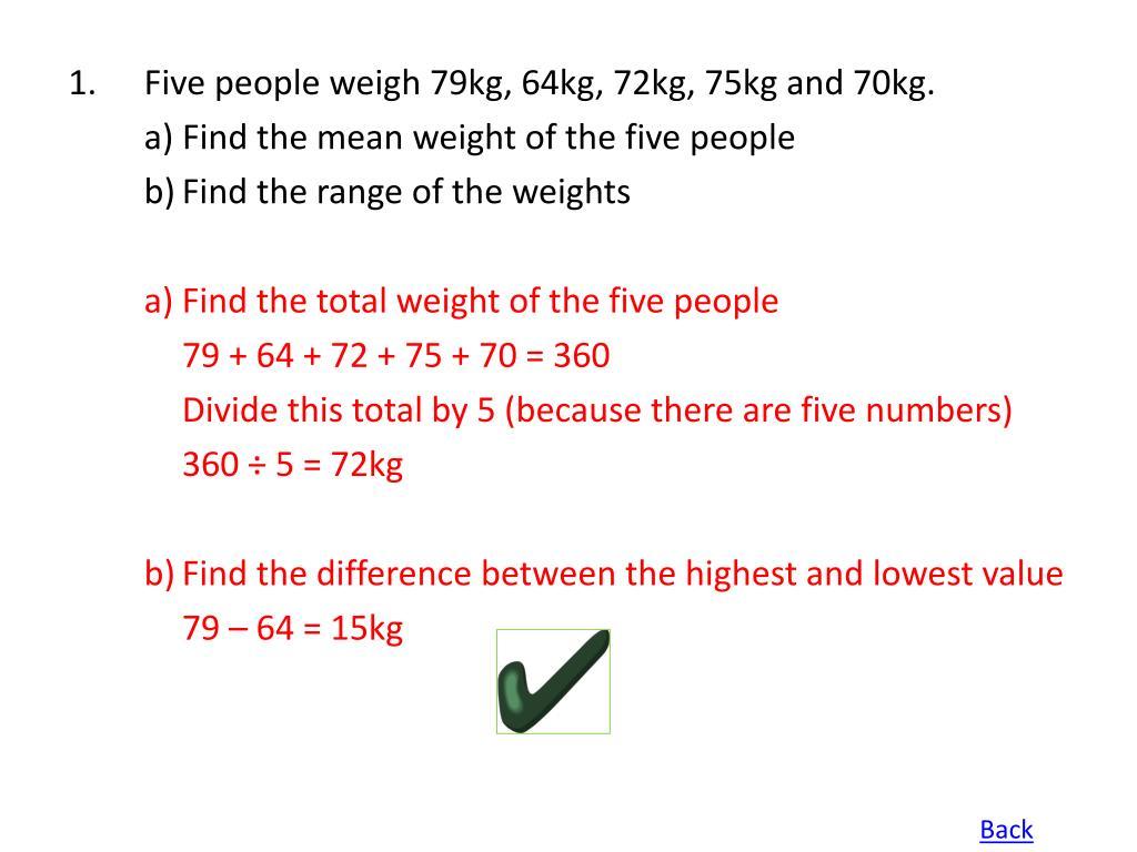 Five people weigh 79kg, 64kg, 72kg, 75kg and 70kg.